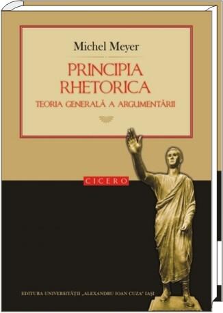 Principia rhetorica. Teoria generală a argumentării