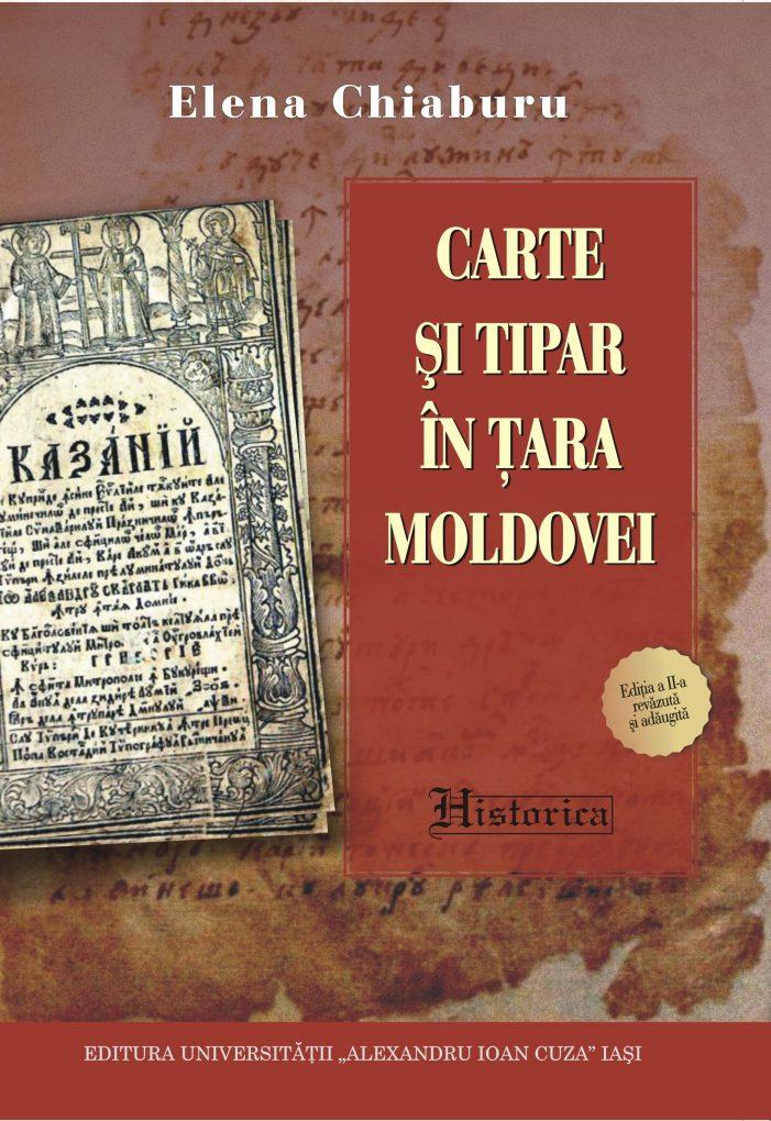 Carte şi Tipar în Ţara Moldovei, ediţia a doua, revăzută şi adăugită