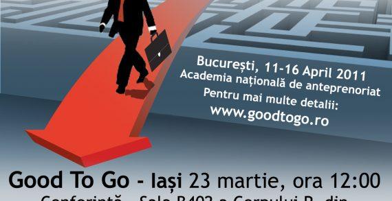 Şcoala naţională de antreprenoriat Good to Go, la Iaşi
