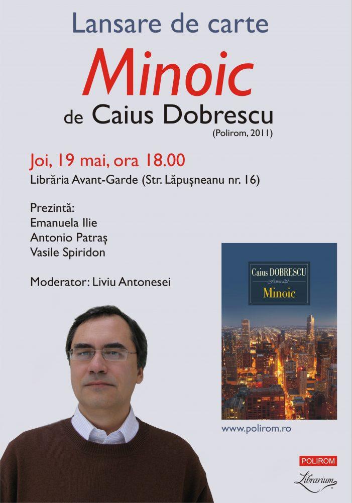 """""""Minoic"""", romanul semnat de Caius Dobrescu, se lanseaza la Iași"""