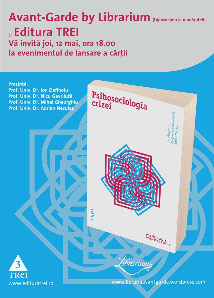 """""""Psihosociologia crizei"""" – lansare de carte"""