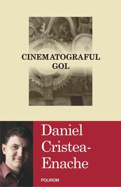 """Lansarea volumului """"Cinematograful gol"""" de Daniel Cristea-Enache la Iaşi"""