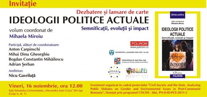 Dezbatere la Iaşi pornind de la volumul Ideologii politice actuale, coordonat de Mihaela Miroiu