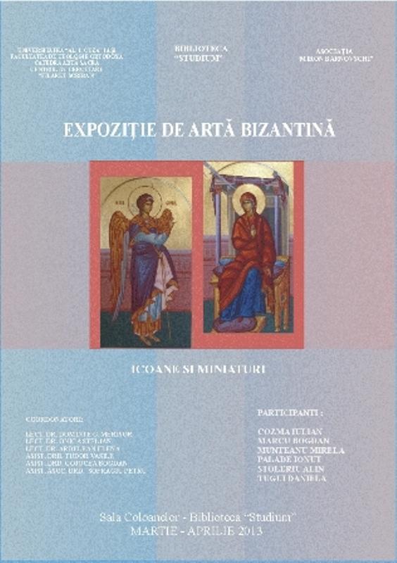 Expoziție de Artă Bizantină : Icoane și Miniaturi