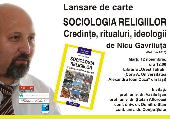 """Lansare de carte: """"Sociologia religiilor. Credinţe, ritualuri, ideologii"""" de Nicu Gavriluţă"""