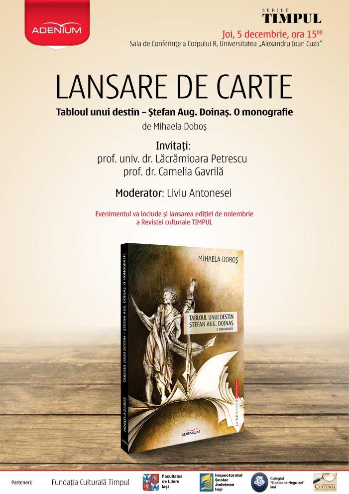 """Lansare de carte: """"Tabloul unui destin – Ștefan Augustin Doinaș. O monografie"""" de Mihaela Doboș"""