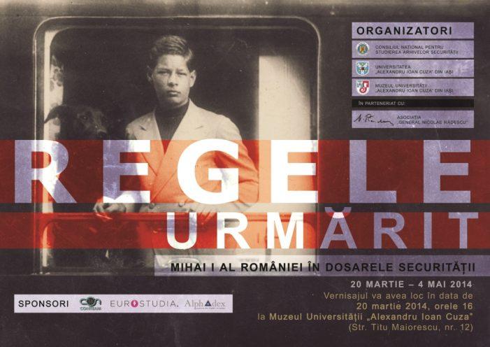"""Vernisajul expoziției """"Regele urmărit. Mihai I al României în dosarele Securităţii"""""""
