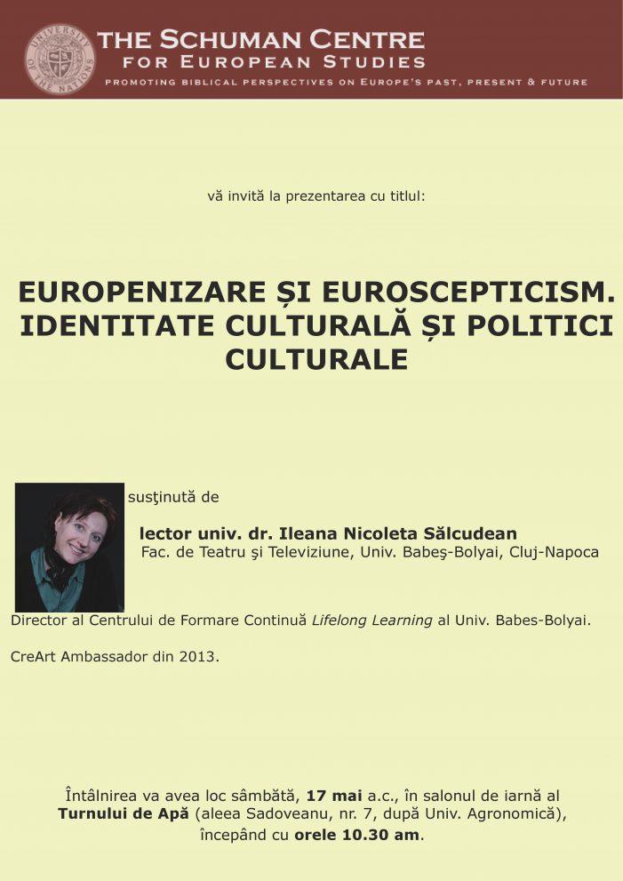 """Conferința – """"Europenizare și euroscepticism. Identitatea culturală și politici culturale."""""""
