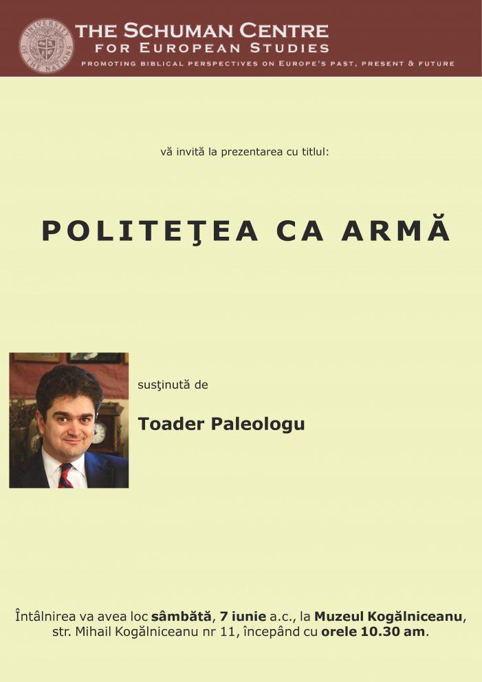 """Conferință susţinută de Toader Paleologu – """"Politețea ca armă"""""""