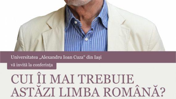 """Profesorul Stelian Dumistrăcel susţine conferinţa """"Cui îi mai trebuie astăzi limba română?"""""""
