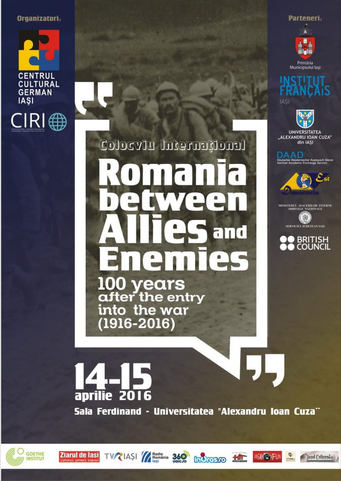 "Colocviu internaţional ""Romania between Allies and Enemies. 100 Years after the Entry into the War"""