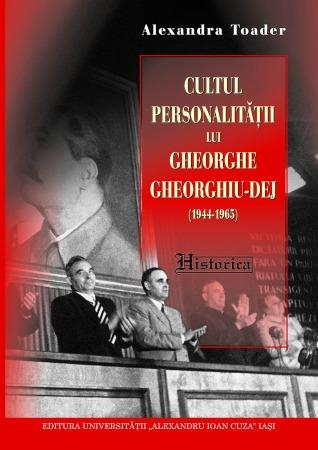 """Volumul """"Cultul personalităţii lui Gheorghe Gheorghiu-Dej (1944-1965)"""" de Alexandra Toader, premiat la Gala de Istorie Contemporană"""