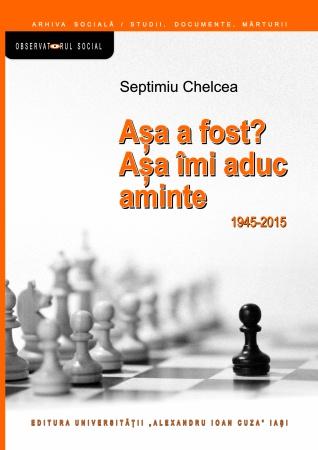 """Volumul """"Așa a fost? Așa îmi aduc aminte. 1945-2015"""", de Septimiu Chelcea, în dezbatere la Facultatea de Istorie a Universității din București"""