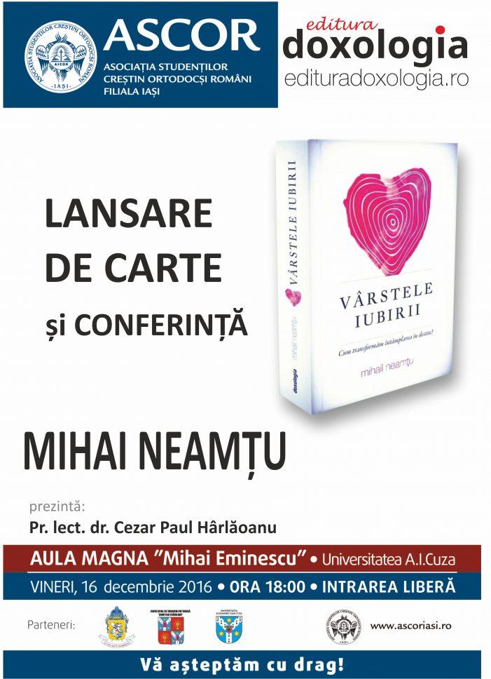 """Lansare de carte și conferință: """"Vârstele iubirii"""" de Mihail Neamțu"""