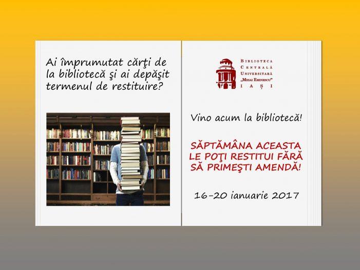 16-20 ianuarie 2017, săptămâna fără amendă pentru publicaţii nerestituite la timp, la BCU Iaşi