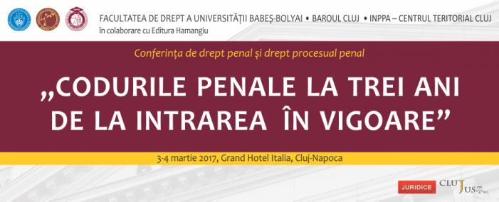 """Conferinţa de drept penal şi drept procesual penal  """"Codurile penale la trei ani  de la intrarea în vigoare"""""""