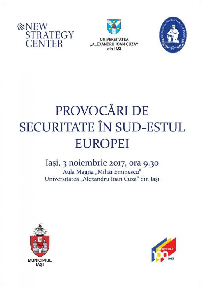 """Conferinţa Internaţională """"Provocări de securitate în Sud-Estul Europei"""""""