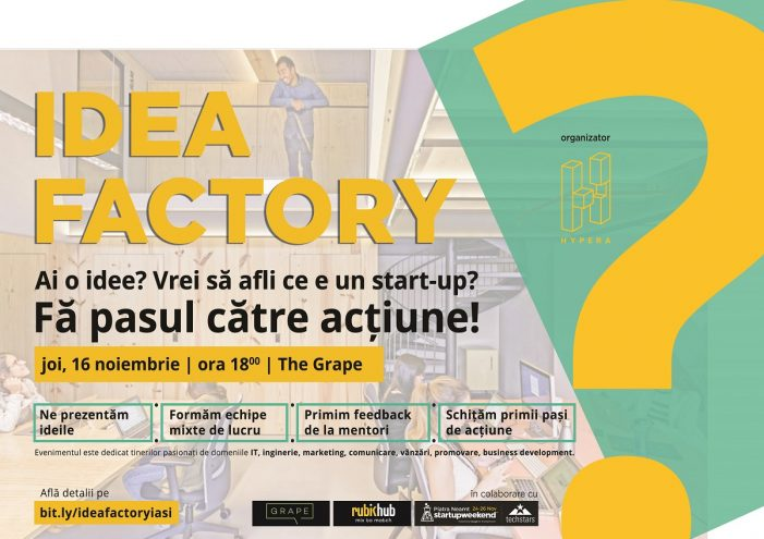 Ai o idee de start-up? Participă la evenimentul IDEA Factory!