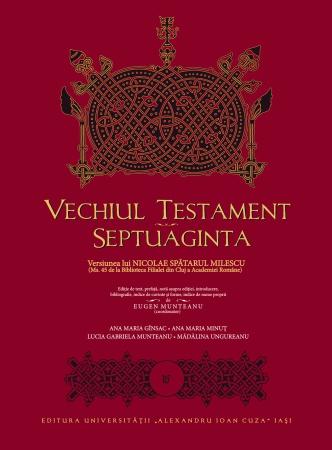 Vechiul Testament – Septuaginta. Versiunea lui Nicolae Spătarul Milescu, dăruit Papei Francisc de o delegație a Academiei Române