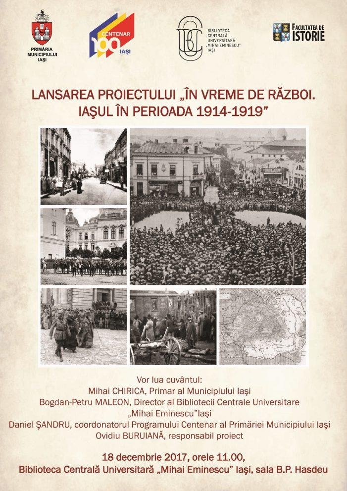 """Lansarea proiectului """"În vreme de război. Iaşul în perioada 1914-1919"""""""