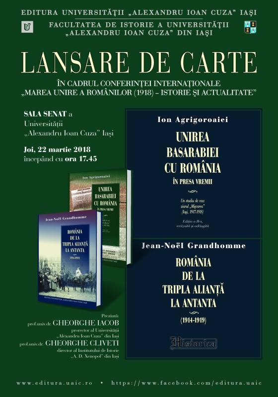 Lansarea volumelor Unirea Basarabiei cu România în presa vremii, de Ion Agrigoroaiei și România – de la Tripla Alianță la Antanta (1914-1919), de Jean-Noël Grandhomme