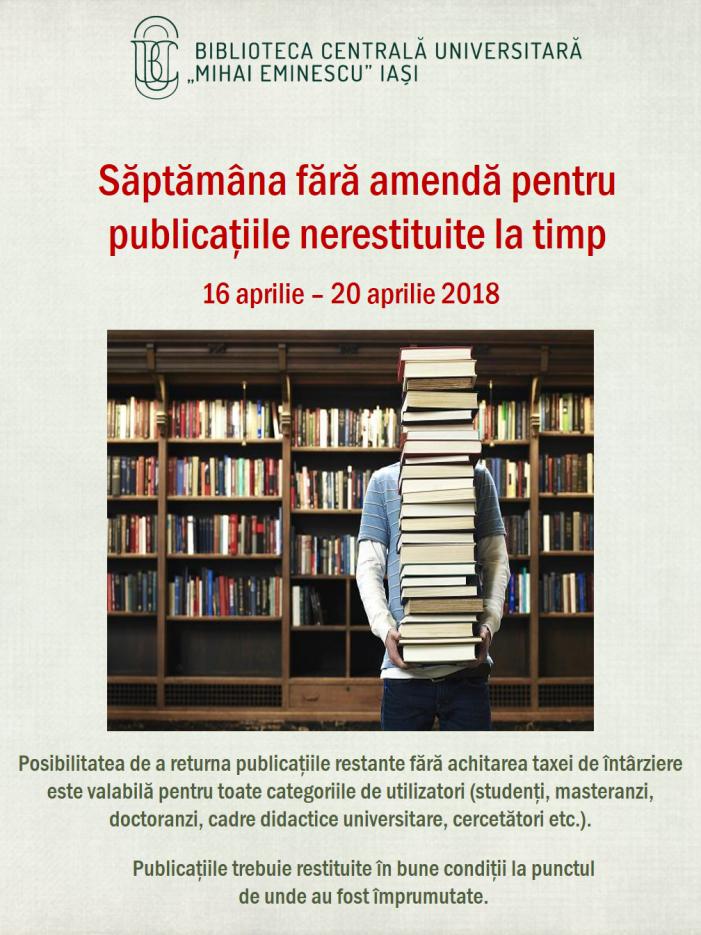 Săptămâna fără amendă pentru publicaţiile nerestituite la timp, la BCU Iaşi (16 aprilie-20 aprilie 2018)