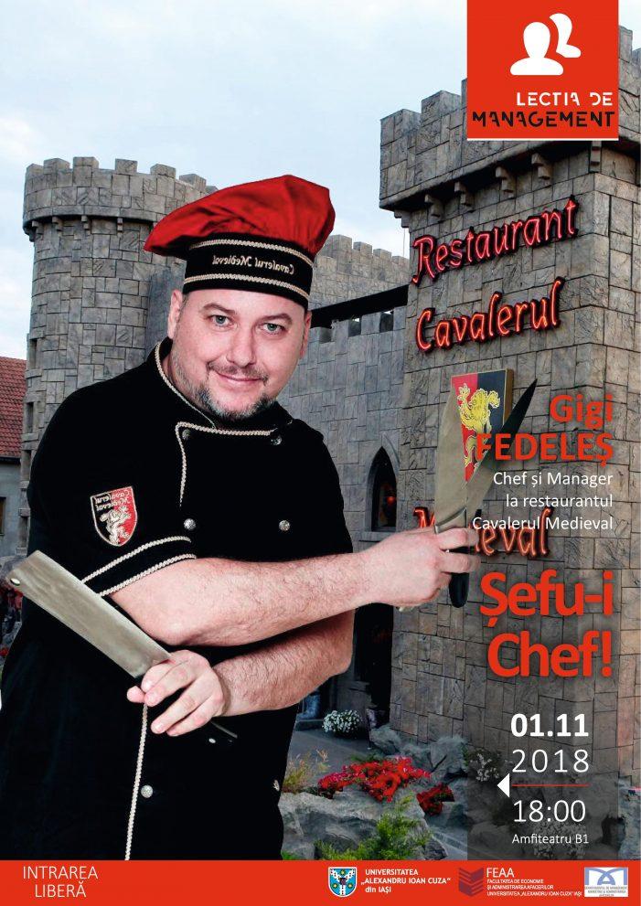 Lecția de management – ediția a XV-a: Șefu-i Chef!