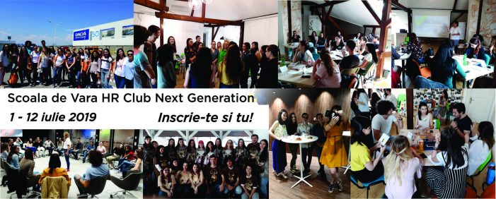 Școala de Vară HR Club Next Generation 1 – 12 iulie 2019