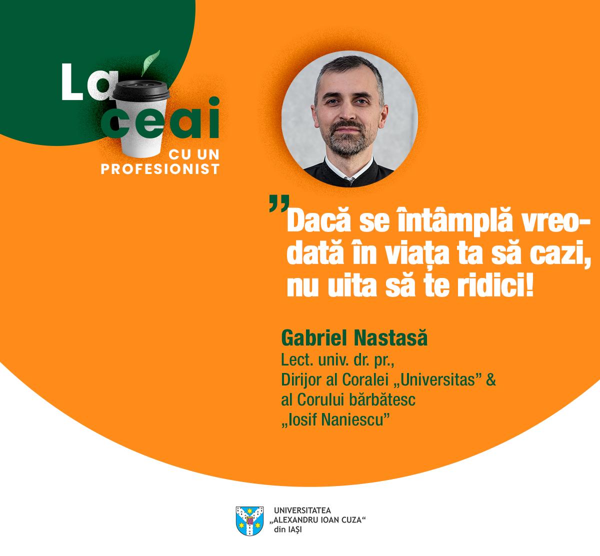 Gabriel Nastasa – La ceai cu un profesionist UAIC