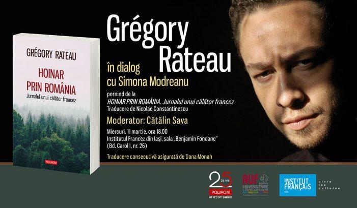 Întâlnire cu scriitorul și jurnalistul francez Gregory Rateau la Iași