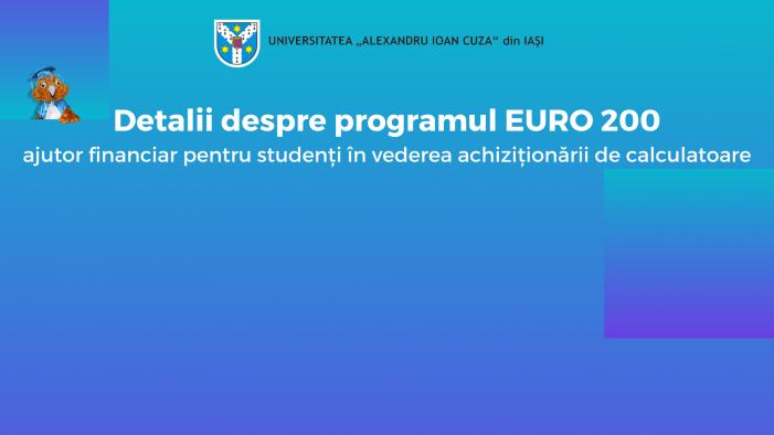 """Programul """"EURO 200"""" – ajutor financiar pentru studenți în vederea achiziționării de calculatoare"""