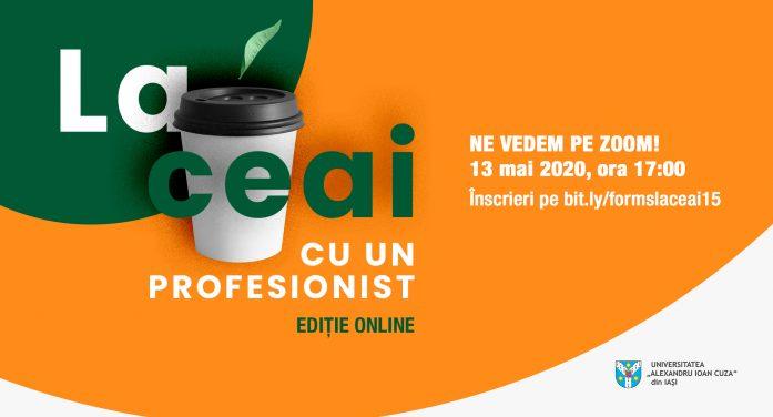 Întâlnește-te la ceai cu un profesionist – ediție online