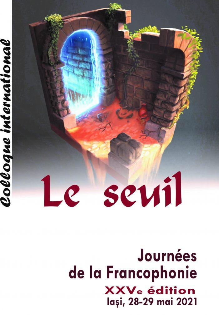 """Colocviul internațional """"Zilele Francofoniei"""", ediția a XXV-a: """"Le seuil"""""""